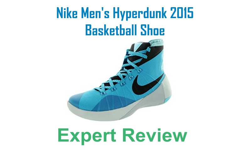 Nike Men's Hyperdunk 2015 Basketball Shoe reviews