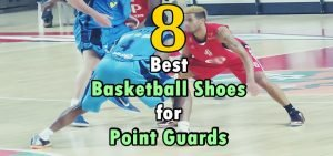 best basketball shoes for point guards